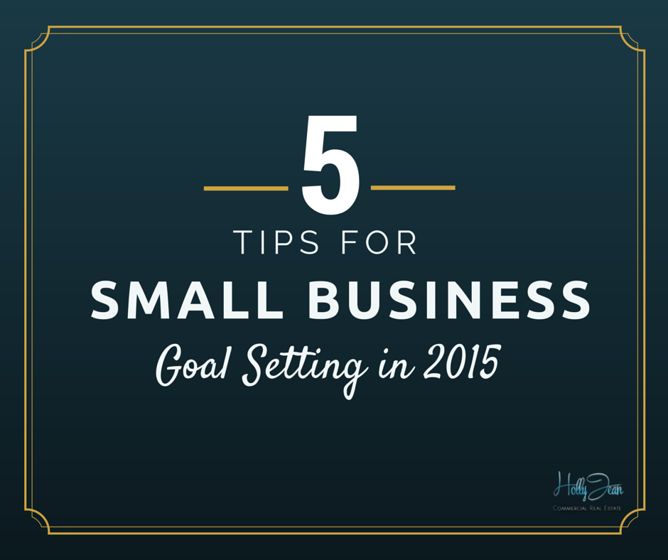 5 tips for small business goal setting in 2015