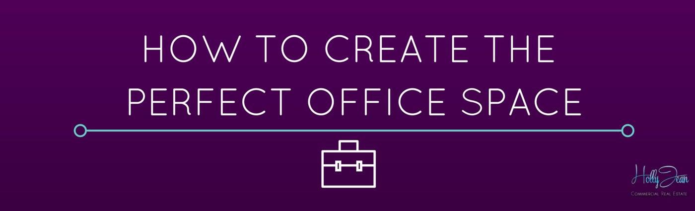How to Create the Perfect Office Space