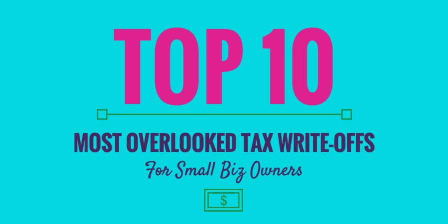 Top 10 most overlooked tax write-offs for small biz owners